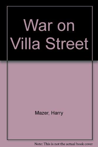WAR ON VILLA STREET: Mazer, Harry