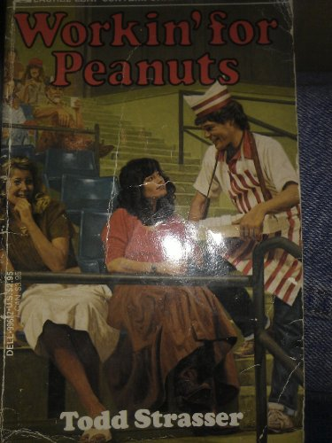 Working for Peanuts (0440996821) by Todd Strasser
