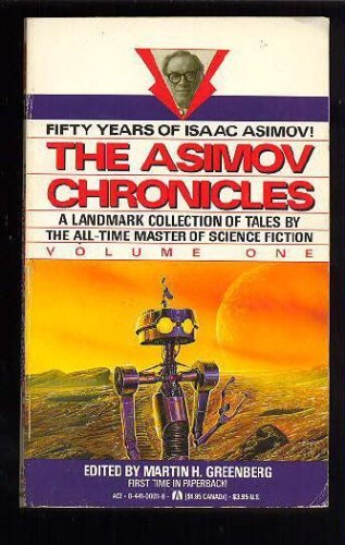 The Asimov Chronicles: Fifty Years of Isaac Asimov (Volume One): Asimov, Isaac