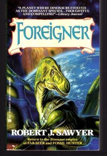 Foreigner: Sawyer, Robert J.