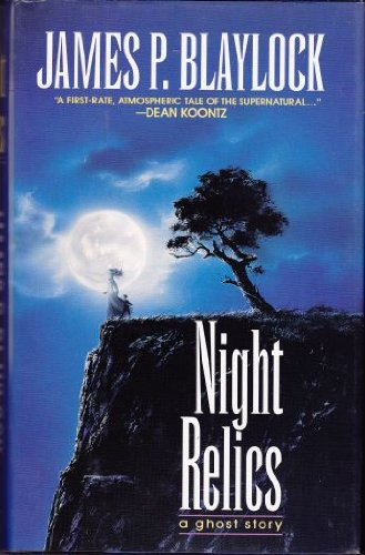 NIGHT RELICS: Blaylock, James P.