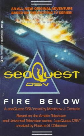 Fire Below (seaQuest DSV) (9780441000395) by Matthew J. Costello