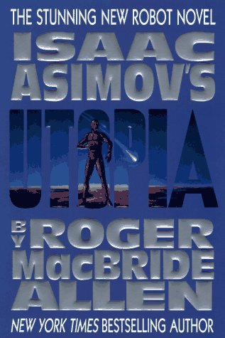 9780441002450: Isaac Asimov's Utopia (Caliban Series , Vol 3)