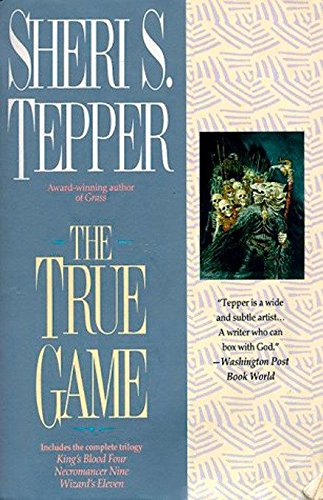 The True Game (0441003311) by Tepper, Sheri S.