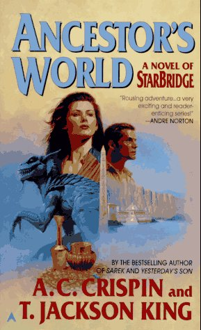 StarBridge 6: Ancestor's World (Crispin, A. C., King, T. Jackson, Starbridge 6.): A. C. ...