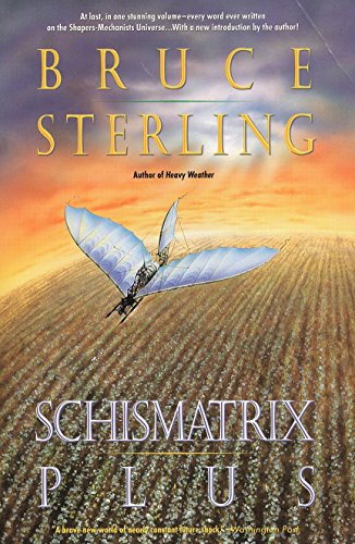 Schismatrix Plus (Complete Shapers-Mechanists Universe)