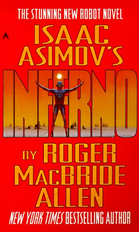 9780441005147: Isaac Asimov's Inferno (Caliban Trilogy)