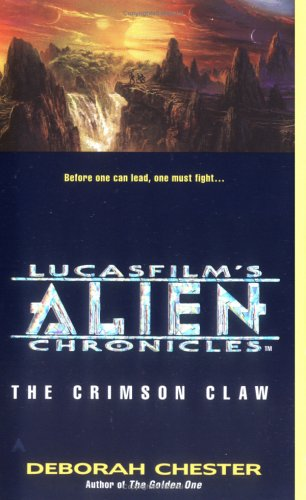 The Crimson Claw (Lucasfilm's Alien Chronicles) (0441005659) by Deborah Chester