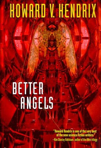 BETTER ANGELS: Hendrix, Howard V.