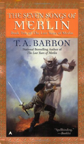The Seven Songs of Merlin (Lost Years: Barron, T. A.