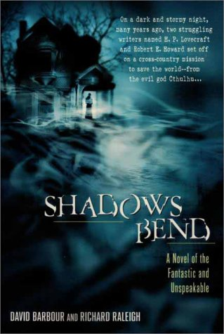 9780441007653: Shadows Bend: A Novel of the Fantastic and Unspeakable