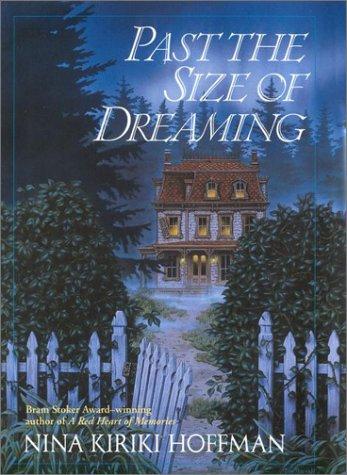 Past the Size of Dreaming: Hoffman, Nina Kiriki