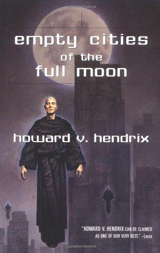 Empty Cities of the Full Moon: Hendrix, Howard V.