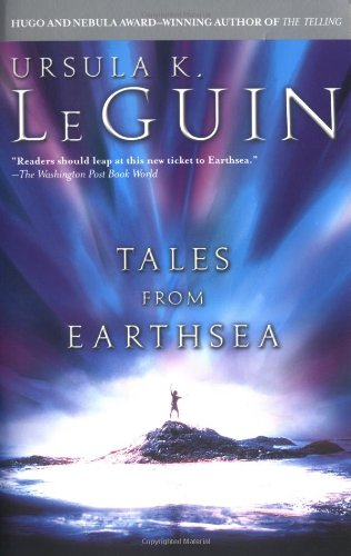 Tales from Earthsea : The Finder; Darkrose and Diamond; The Bones of the Earth; On the High Marsh; ...