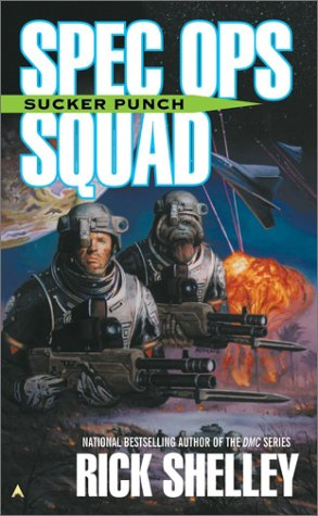 Spec Ops Squad: Sucker Punch (Cageworld): Shelley, Rick