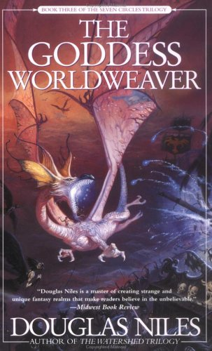 The Goddess Worldweaver: Book Three of the Seven Circles Trilogy (0441010121) by Niles, Douglas