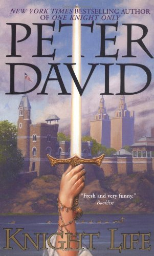 Knight Life (Revised & Expanded Edition): David, Peter