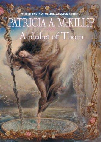 9780441011308: Alphabet Of Thorn (Mckillip, Patricia a)