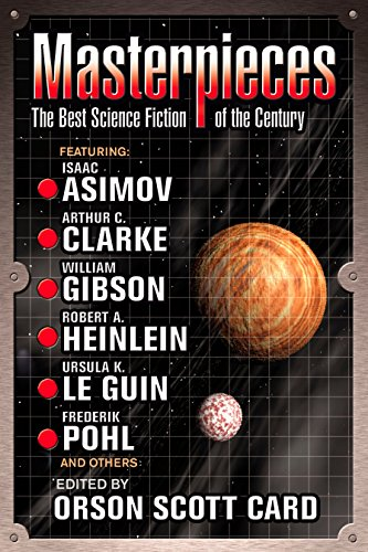 Masterpieces: The Best Science Fiction of the: Card, Orson Scott