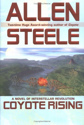 COYOTE RISING: Steele, Allen.