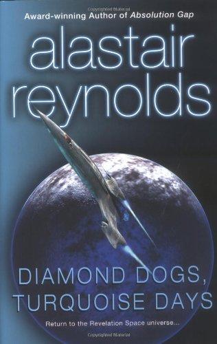 Diamond Dogs, Turquoise Days: Alastair Reynolds