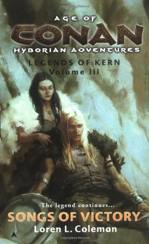 9780441013104: Songs of Victory: Legends of Kern, Volume IIL (Age of Conan Hyborian Adventures: Legends of Kern Trilogy)