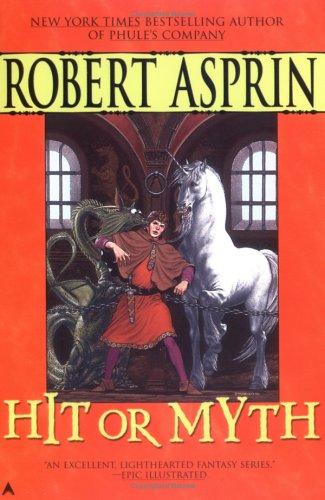9780441013951: Hit or Myth: (Robert Asprin's Myth)