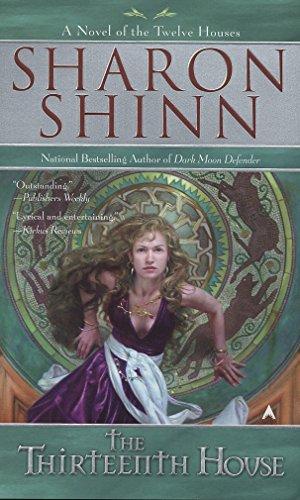 The Thirteenth House (The Twelve Houses, Book 2) (9780441014149) by Sharon Shinn