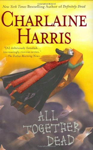 All Together Dead (Southern Vampire Mysteries, Book 7): Harris, Charlaine