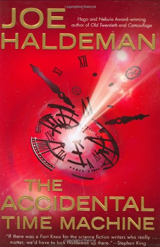THE ACCIDENTAL TIME MACHINE: Haldeman, Joe.