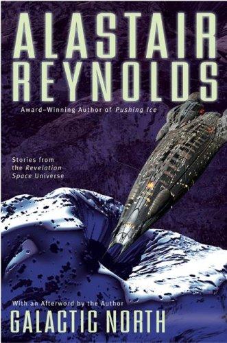 GALACTIC NORTH: Reynolds, Alastair.