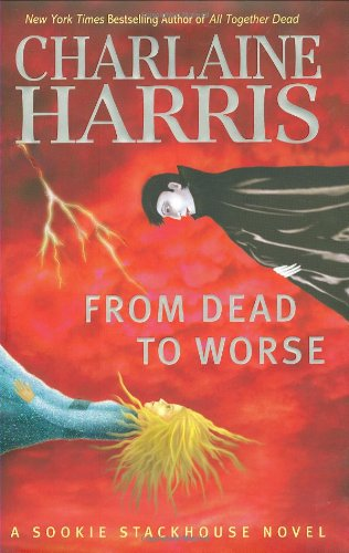 From Dead to Worse (Southern Vampire Mysteries, Book 8): Harris, Charlaine