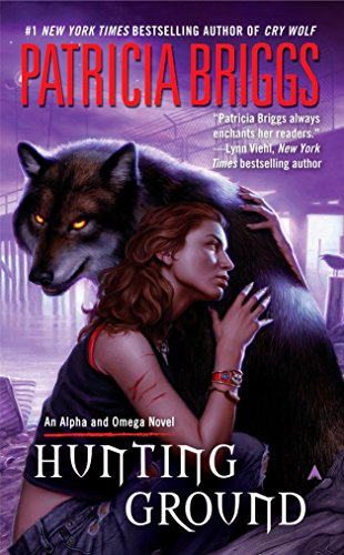 Hunting Ground (An Alpha and Omega Novel)
