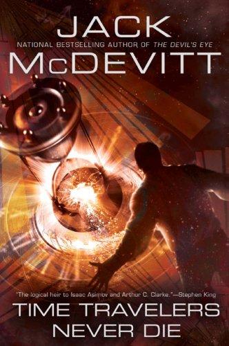 TIME TRAVELERS NEVER DIE: McDevitt, Jack.