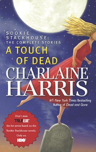 9780441017836: A Touch of Dead: A Sookie Stackhouse Novel The Complete Stories