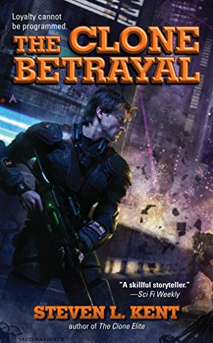 The Clone Betrayal: Steven L. Kent