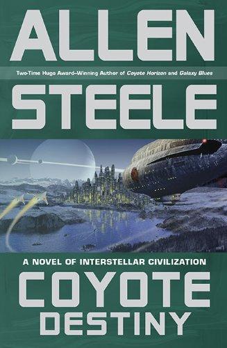 Coyote Destiny (Coyote Chronicles): Steele, Allen