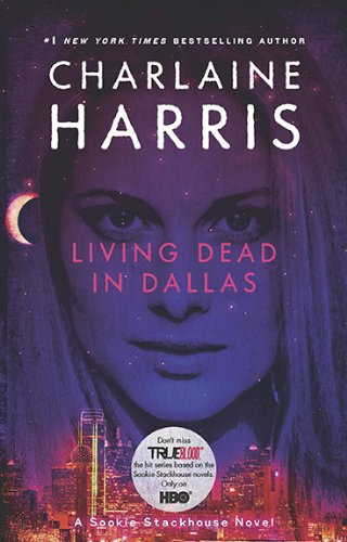Living Dead in Dallas (Sookie Stackhouse/True Blood, Book 2) (TV Tie-In) (0441018262) by Charlaine Harris