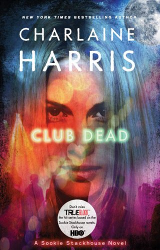 9780441018277: Club Dead (Sookie Stackhouse/True Blood, Book 3)