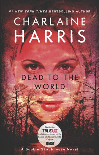 9780441018284: Dead To The World (Sookie Stackhouse/True Blood, Book 4)