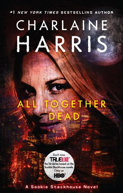 9780441018314: All Together Dead (Sookie Stackhouse/True Blood, Book 7)