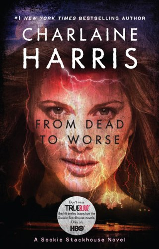 9780441018321: From Dead to Worse (Sookie Stackhouse/True Blood, Book 8)