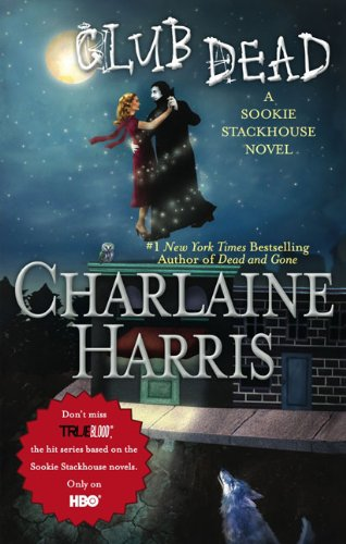 9780441019106: Club Dead (Sookie Stackhouse/True Blood, Book 3)
