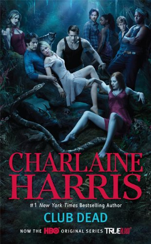 9780441019113: Club Dead (Sookie Stackhouse/True Blood, Book 3) (TV Tie-In)