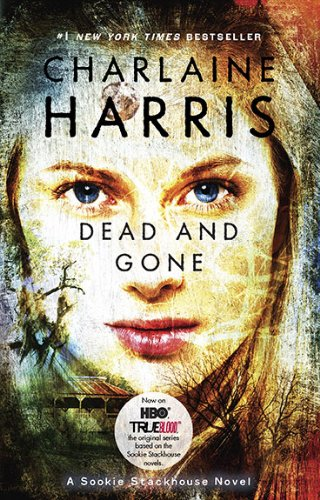 Dead And Gone Sookie Stackhouse True Blood Book Charlaine Harris