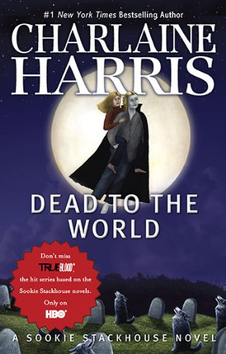 9780441019342: Dead To The World (Sookie Stackhouse/True Blood, Book 4)