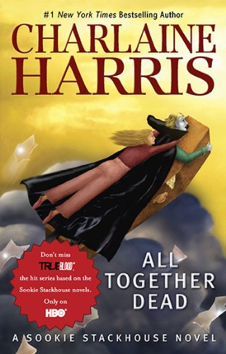 9780441019380: All Together Dead (Sookie Stackhouse/True Blood, Book 7)