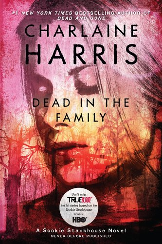 Dead in the Family (Sookie Stackhouse/True Blood,: Harris, Charlaine