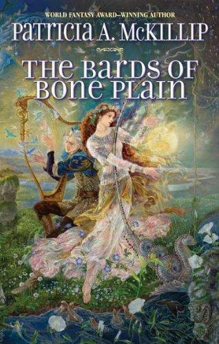 THE BARDS OF BONE PLAIN: McKillip, Patricia A.
