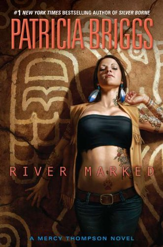 9780441019731: River Marked (Mercy Thompson, Book 6)